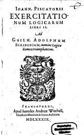 Ioann. Piscatoris Exercitationum logicarum Libri II