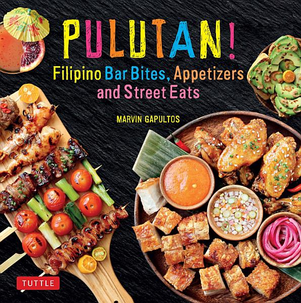 Download Pulutan  Filipino Bar Bites  Appetizers and Street Eats Book