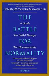 The Battle for Normality: A Guide for (self-) Therapy for Homosexuality
