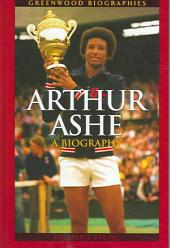 Arthur Ashe: A Biography