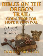 Bibles On the Oregon Trail: God's Tool for Hope and Survival