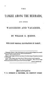 The Yankee Among the Mermaids: And Other Waggeries and Vagaries