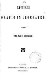 Lycurgi oratio in Leocratem, ed. C. Scheibe