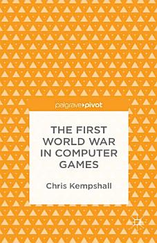 The First World War in Computer Games PDF