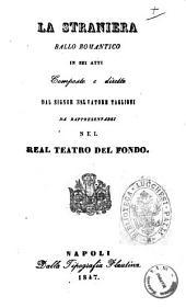 La straniera ballo romantico in sei atti composto e diretto dal signor Salvatore Taglioni