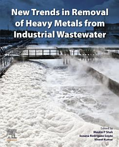 New Trends in Removal of Heavy Metals from Industrial Wastewater