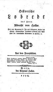 Historische Lobrede auf Herrn A. von Haller [By J. Senebier] ... Aus dem Französischen. (Catalogus chronologicus omnium operum Halleri.).