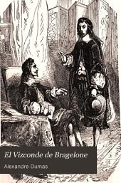 El Vizconde de Bragelone, 5: tercera y última parte de Los tres mosqueteros