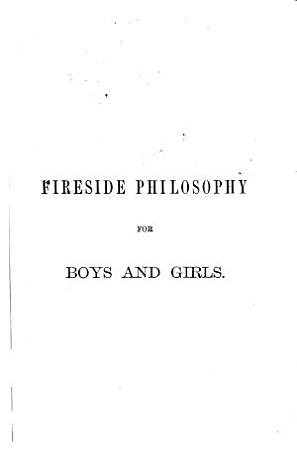 Fireside Philosophy  Or Familiar Talks about Common Things PDF