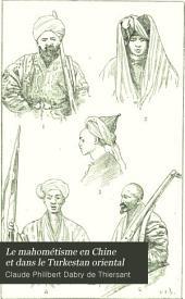Le mahométisme en Chine et dans le Turkestan oriental: Volume2