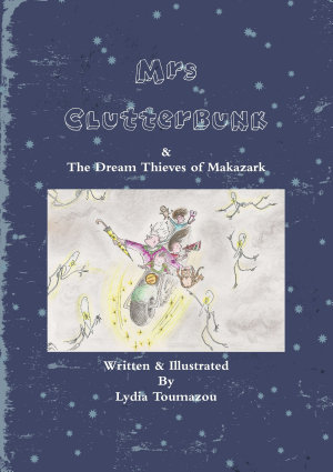 Mrs Clutterbunk and The Dream Thieves of Makazark