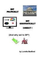 Not Politically But Grammatically Correct PDF