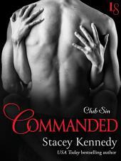 Commanded: A Club Sin Novel