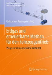 Erdgas und erneuerbares Methan für den Fahrzeugantrieb: Wege zur klimaneutralen Mobilität