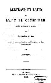 Bertrand et Raton, ou l'Art de Conspirer, comédie en 5 actes et en prose, pur Eugène Scribe, munie de notes explicatives et philologiques et d'un questionnaire par C. Roetz