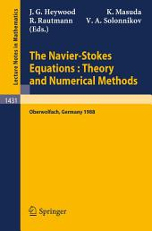 The Navier-Stokes Equations Theory and Numerical Methods: Proceedings of a Conference held at Oberwolfach, FRG, Sept. 18-24, 1988