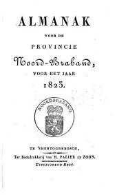 Almanak voor de Provincie Noord-Braband, voor het jaar ....: Volume 9