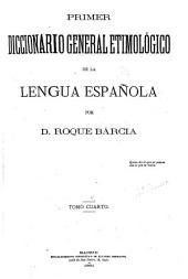 Primer diccionario general etimológico de la lengua española: Volumen 4,Parte 1