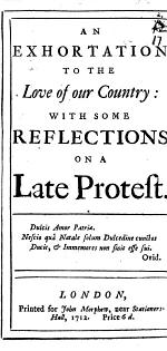 An Exhortation to the Love of Our Country: with Some Reflections on a Late Protest