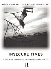 Insecure Times: Living with Insecurity in Modern Society