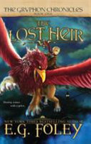 The Lost Heir  The Gryphon Chronicles  Book 1