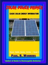 Solar Power Primer: Basic Solar Energy Information
