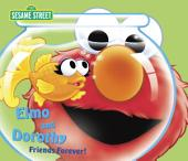 Elmo and Dorothy: Friends Forever! (Sesame Street)