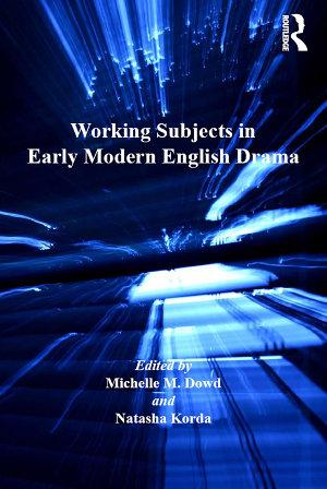 Working Subjects in Early Modern English Drama PDF