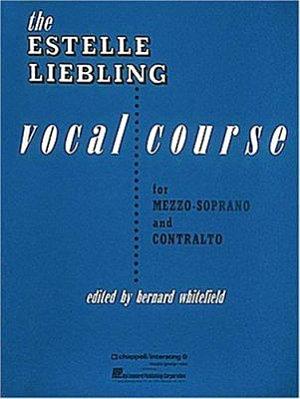 The Estelle Liebling Vocal Course for Mezzo-soprano and Contralto
