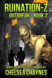 Ruination-Z: Outbreak - Book 2 (A Post Apocalyptic Erotic Romance)