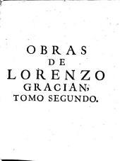 Obras de Lorenzo Gracian [pseud.]...: En esta ultima impression, mas corregida, y enriquecida de tables. Con licencia, Volumen 2