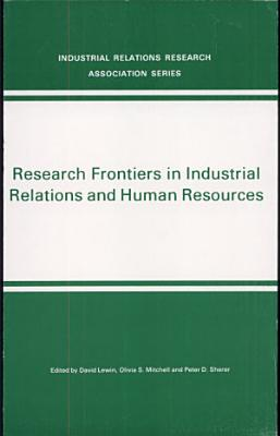 Research Frontiers in Industrial Relations and Human Resources PDF