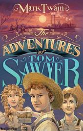 The Adventures of Tom Sawyer: World Classics