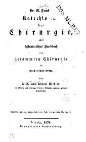 Katechismus der Chirurgie oder systematisches Handbuch der gesamten Chirurgie in katechetischer Form