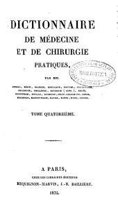 Dictionnaire de médecine et de chirurgie pratiques: Volume14
