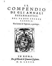 Il Compendio De Gli Annali Ecclesiastici Del Padre Cesare Baronio