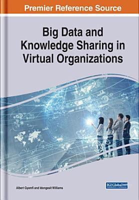 Big Data and Knowledge Sharing in Virtual Organizations PDF