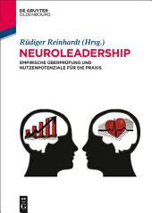 Neuroleadership: Empirische Überprüfung und Nutzenpotenziale für die Praxis