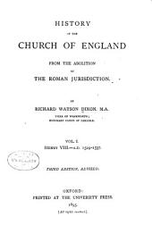 History of the Church of England: Henry VIII. A.D. 1529-1537. 3d ed. rev. 1895