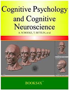 Cognitive Psychology and Cognitive Neuroscience Book
