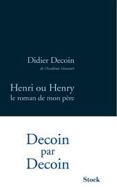 Henri ou Henry, le roman de mon père