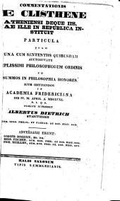 Commentationis de Clisthene Atheniensi deque iis quae ille in republica instituit Particulas