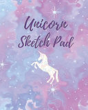 Unicorn Sketch Pad  Whimsical Sketching   Drawing Book for Girls PDF