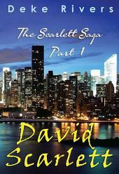 The Scarlett Saga - David the Father Part 1