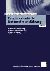 Kundenorientierte Unternehmensführung: Kundenorientierung - Kundenzufriedenheit - Kundenbindung, Ausgabe 2