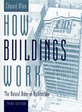 How Buildings Work: The Natural Order of Architecture, Edition 3