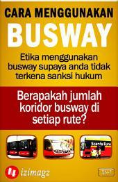 Cara Menggunakan Transportasi Umum: Bagaimana Caranya Naik Busway, Pesawat Terbang, Kapal Laut, Kereta Commuterline, Taksi Atau Ojek Online, Plus Proses Pembuatan SIM A B C D. SN-7.