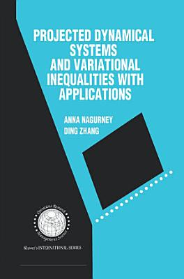 Projected Dynamical Systems and Variational Inequalities with Applications