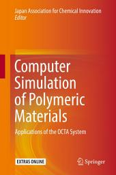 Computer Simulation of Polymeric Materials: Applications of the OCTA System