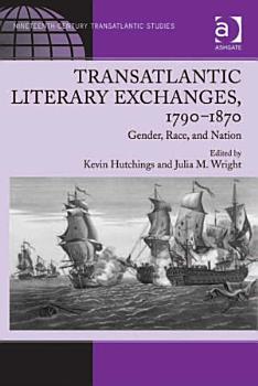 Transatlantic Literary Exchanges  1790   1870 PDF